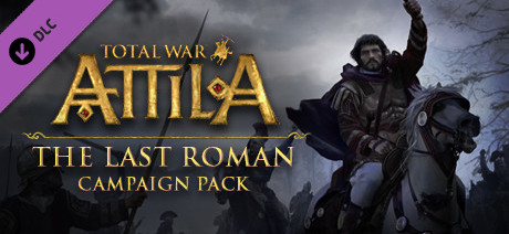 Total War: ATTILA - The Last Roman Campaign Pack