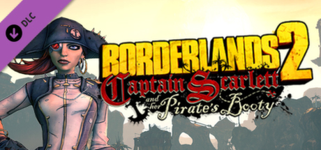 Borderlands 2 - Captain Scarlett and her Pirate Booty
