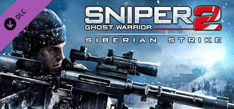 Sniper: Ghost Warrior 2 - Siberian Strike